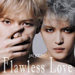 JAEJOONG<br>「Flawless Love」