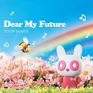 SO.ON project<br>「Dear My Future」