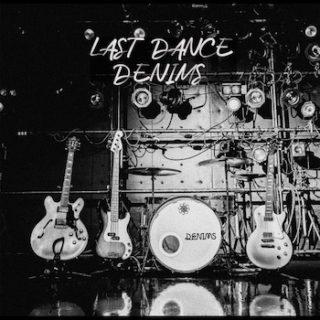 DENIMS <br>「LAST DANCE」