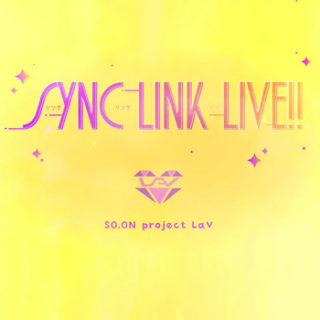 SO.ON project LaV<br>「SYNC LYNK LIVE!!」